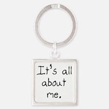 itsallaboutme2.jpg Square Keychain