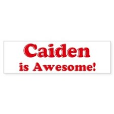 Caiden is Awesome Bumper Bumper Sticker