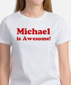 Michael is Awesome Women's T-Shirt