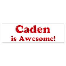 Caden is Awesome Bumper Bumper Sticker