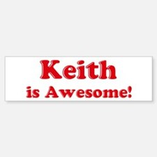 Keith is Awesome Bumper Bumper Bumper Sticker