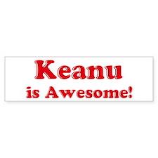 Keanu is Awesome Bumper Bumper Sticker