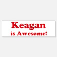Keagan is Awesome Bumper Bumper Bumper Sticker