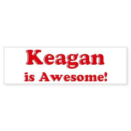 Keagan is Awesome Bumper Sticker