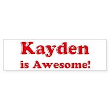 Kayden is Awesome Bumper Bumper Sticker