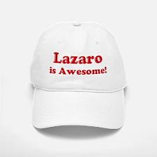 Lazaro is Awesome Baseball Baseball Cap