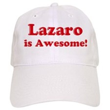 Lazaro is Awesome Baseball Cap