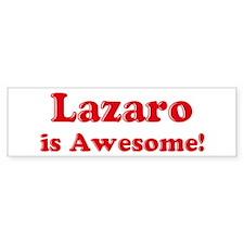 Lazaro is Awesome Bumper Bumper Bumper Sticker