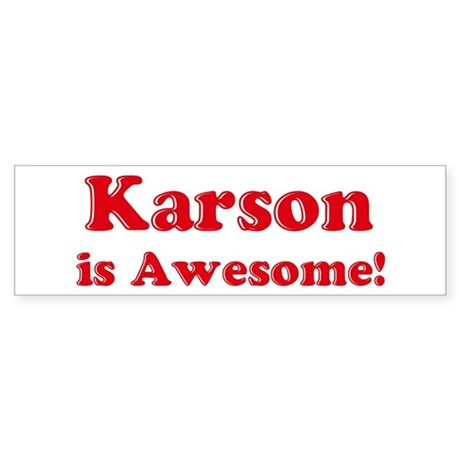 Karson is Awesome Bumper Sticker
