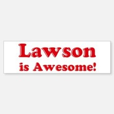Lawson is Awesome Bumper Bumper Bumper Sticker