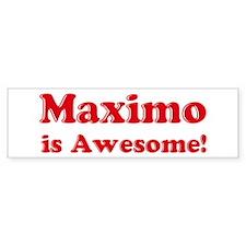 Maximo is Awesome Bumper Bumper Sticker