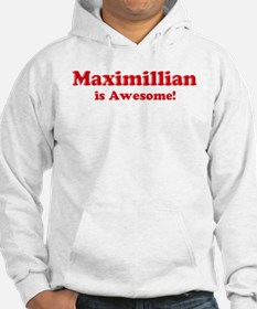 Maximillian is Awesome Hoodie