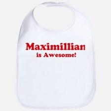 Maximillian is Awesome Bib