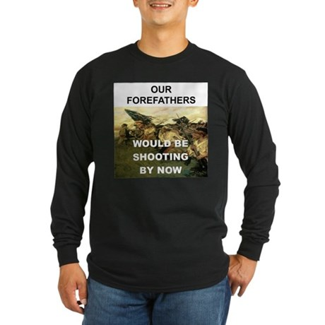 OUR FOREFATHERS WOULD BE SHOOTING BY NOW Long Slee
