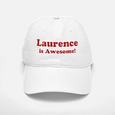 Laurence is Awesome Baseball Baseball Cap