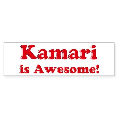 Kamari is Awesome Bumper Sticker