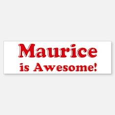Maurice is Awesome Bumper Bumper Bumper Sticker