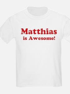 Matthias is Awesome Kids T-Shirt