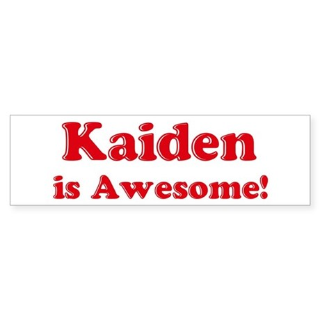 Kaiden is Awesome Bumper Sticker