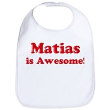 Matias is Awesome Bib