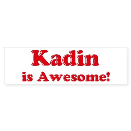 Kadin is Awesome Bumper Sticker