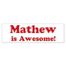 Mathew is Awesome Bumper Bumper Sticker