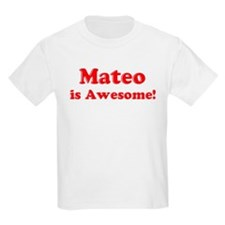 Mateo is Awesome Kids T-Shirt
