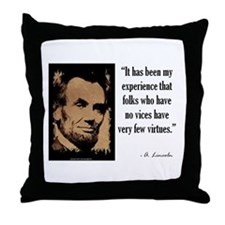 Folks Who Have No Vices Throw Pillow