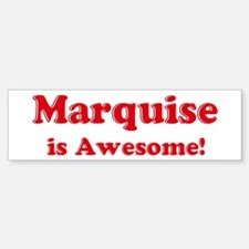 Marquise is Awesome Bumper Bumper Bumper Sticker