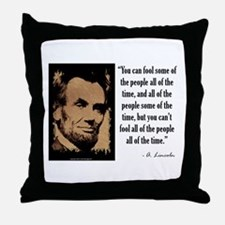 You Can't Fool All of the People Throw Pillow