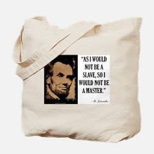 As I Would Not Be a Slave Tote Bag