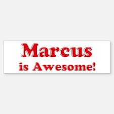 Marcus is Awesome Bumper Bumper Bumper Sticker