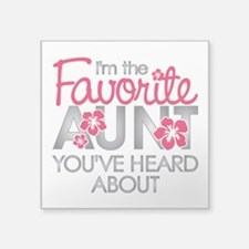 "Favorite Aunt Square Sticker 3"" x 3"""