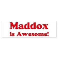 Maddox is Awesome Bumper Bumper Sticker
