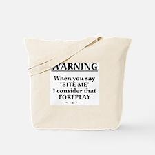 Biting Foreplay Tote Bag