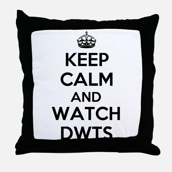 Keep Calm and Watch DWTS Throw Pillow