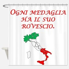 Italian Proverb Two Sides Shower Curtain
