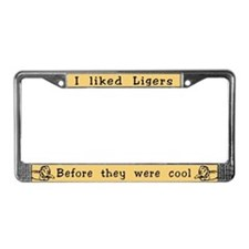 I Liked Ligers Before They Were Cool License Plate