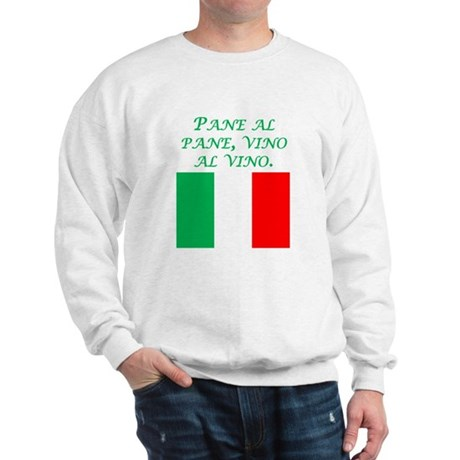 Italian Proverb Bread And Wine Sweatshirt