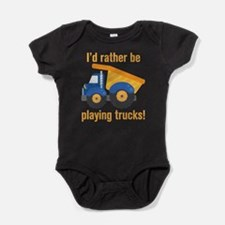 I'd Rather Be Playing Trucks Body Suit