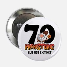"Prehistoric 70th Birthday 2.25"" Button (10 pack)"