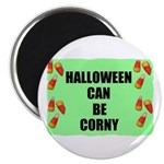 HALLOWEEN CAN BE CORNY Magnet