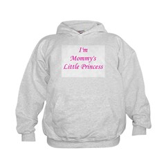 Mommy's Little Princess! Hoodie