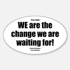 WE are the Change Decal