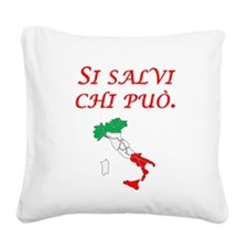Italian Proverb Every Man Square Canvas Pillow