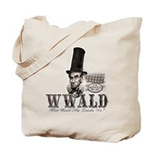What Would Abe Lincoln Do Tote Bag