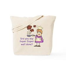Super Dper Well Done Tote Bag