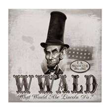 What Would Abe Lincoln Do Tile Coaster
