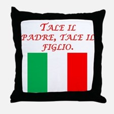Italian Proverb Father Son Throw Pillow