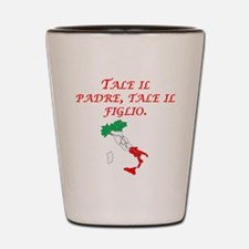 Italian Proverb Father Son Shot Glass